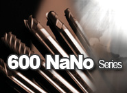 Carbide end mill 600 NaNo Series
